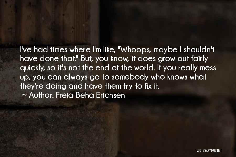 I'll Try To Fix You Quotes By Freja Beha Erichsen
