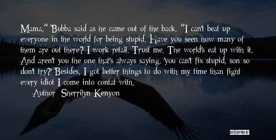 I'll Try To Fix You Quotes By Sherrilyn Kenyon