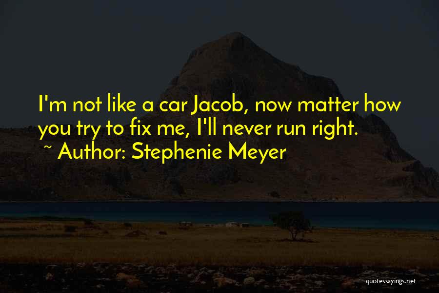 I'll Try To Fix You Quotes By Stephenie Meyer