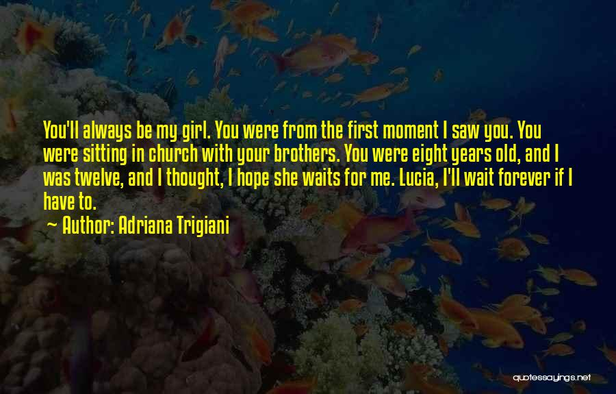 I'll Wait For You Forever Quotes By Adriana Trigiani