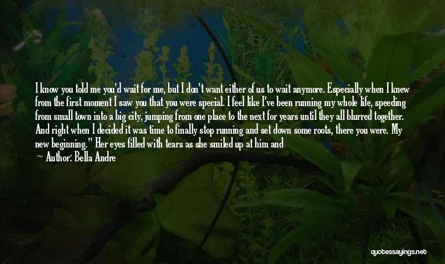 I'll Wait For You Forever Quotes By Bella Andre