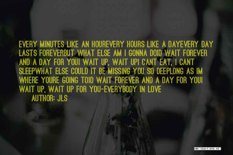 I'll Wait For You Forever Quotes By JLS