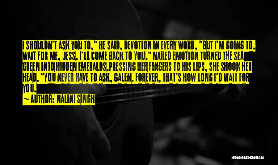 I'll Wait For You Forever Quotes By Nalini Singh
