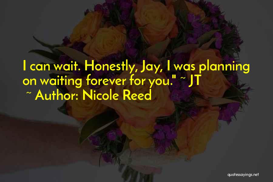 I'll Wait For You Forever Quotes By Nicole Reed