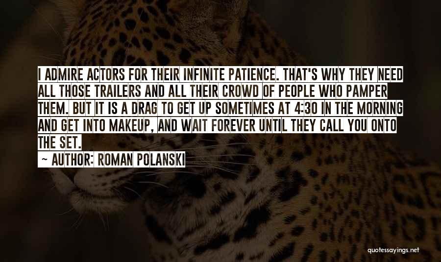 I'll Wait For You Forever Quotes By Roman Polanski