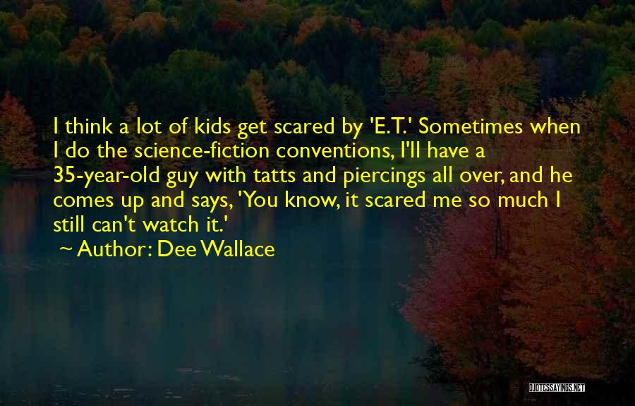 I'll Watch Over You Quotes By Dee Wallace