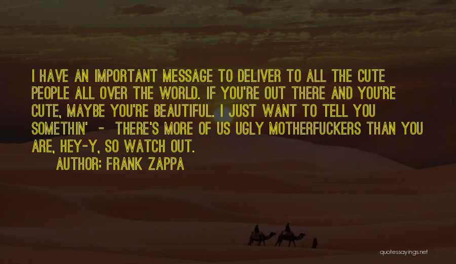 I'll Watch Over You Quotes By Frank Zappa