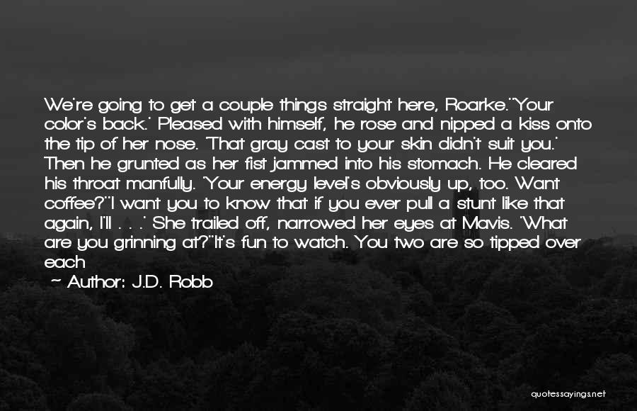 I'll Watch Over You Quotes By J.D. Robb