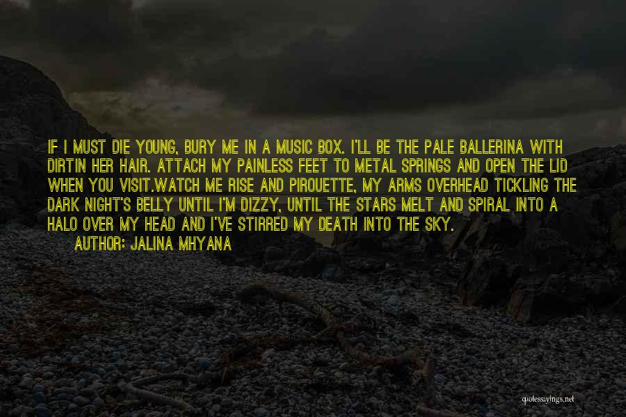 I'll Watch Over You Quotes By Jalina Mhyana