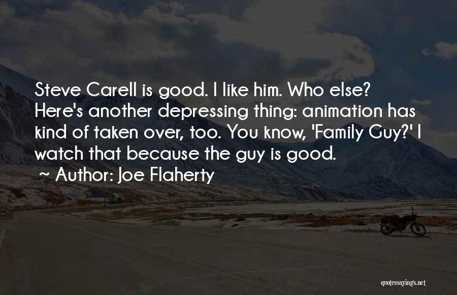 I'll Watch Over You Quotes By Joe Flaherty