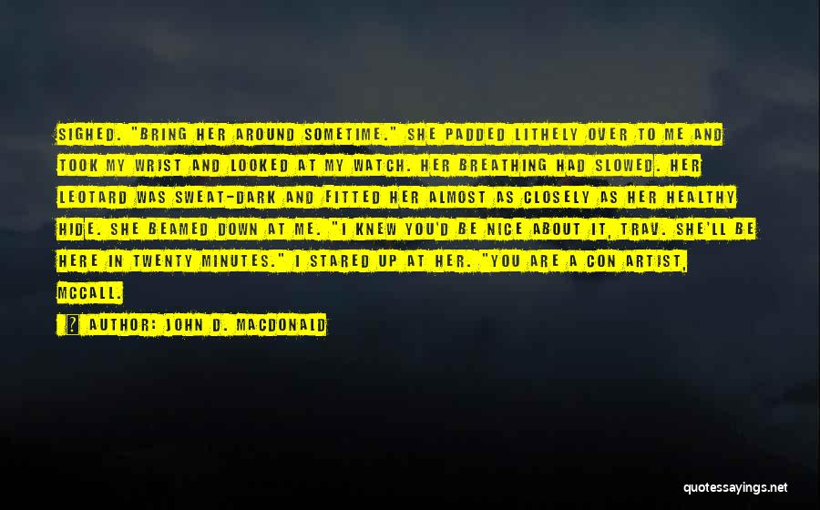 I'll Watch Over You Quotes By John D. MacDonald