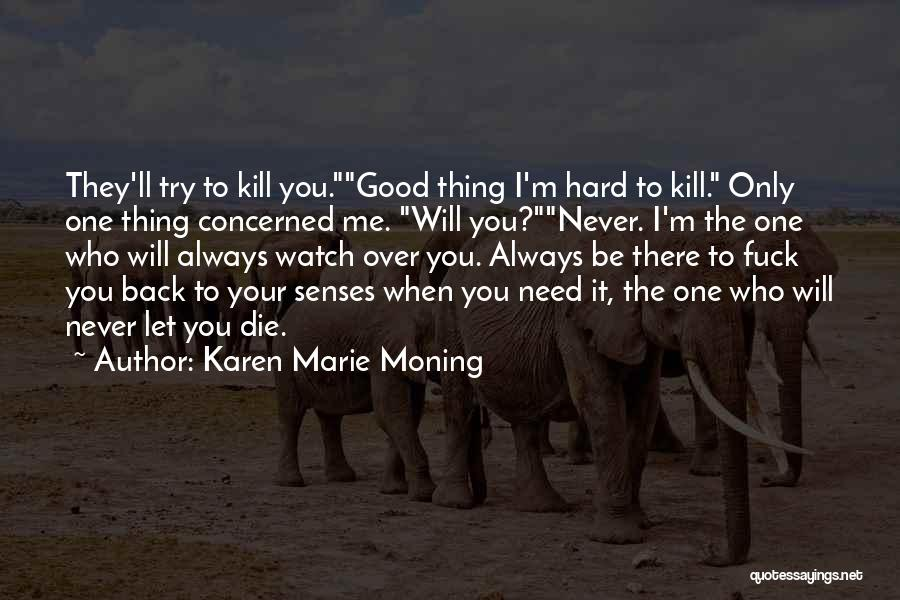 I'll Watch Over You Quotes By Karen Marie Moning