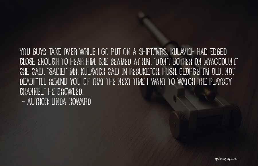I'll Watch Over You Quotes By Linda Howard