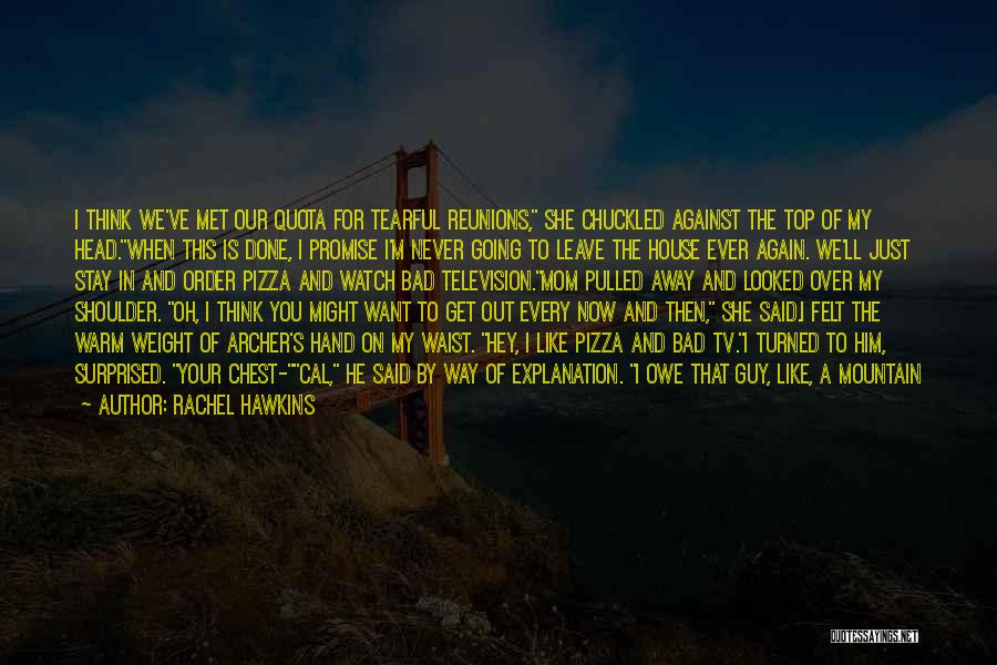 I'll Watch Over You Quotes By Rachel Hawkins