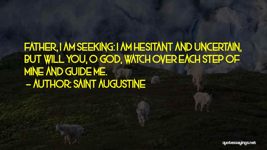 I'll Watch Over You Quotes By Saint Augustine