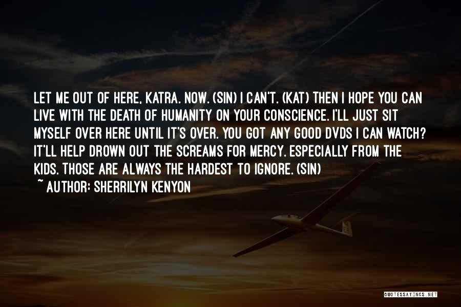 I'll Watch Over You Quotes By Sherrilyn Kenyon