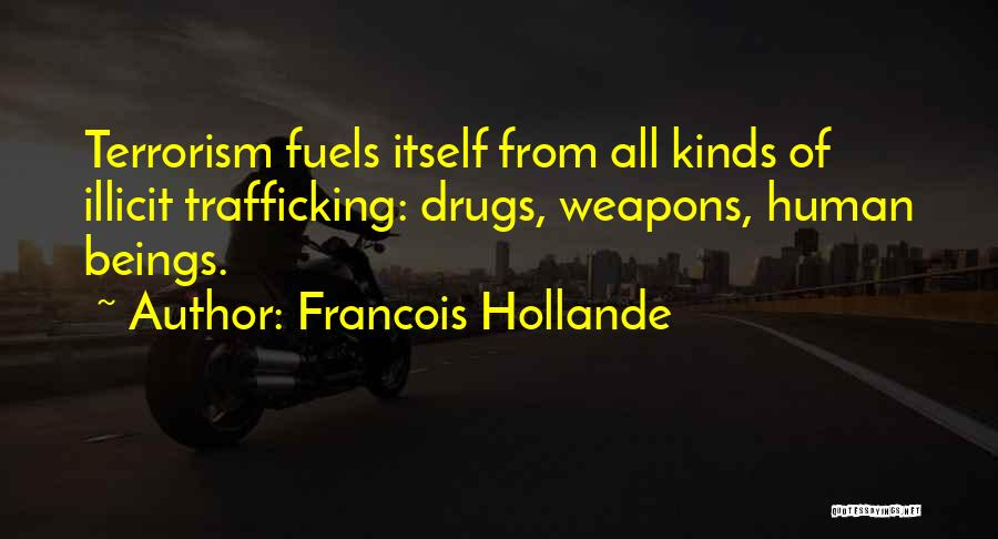 Illicit Drugs Quotes By Francois Hollande