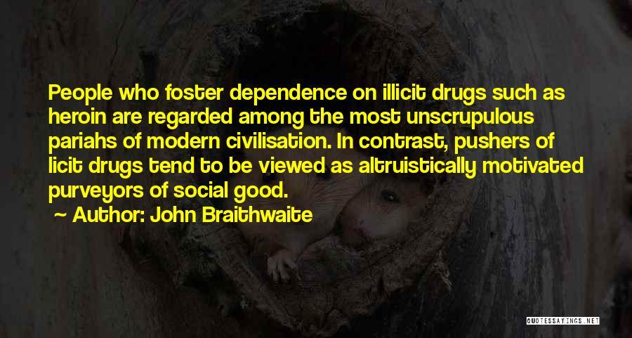 Illicit Drugs Quotes By John Braithwaite