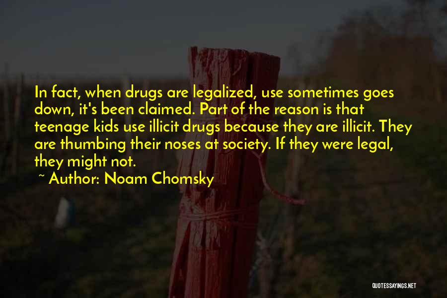 Illicit Drugs Quotes By Noam Chomsky