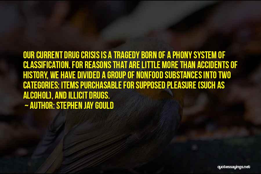 Illicit Drugs Quotes By Stephen Jay Gould