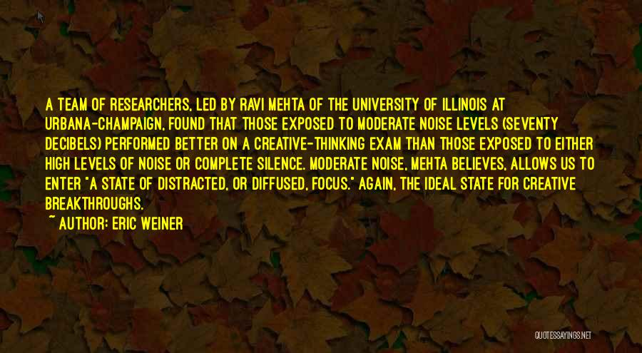 Illinois State University Quotes By Eric Weiner