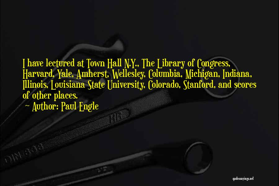 Illinois State University Quotes By Paul Engle