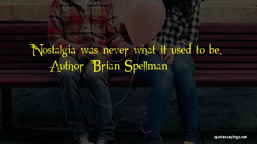 Illogical Quotes By Brian Spellman