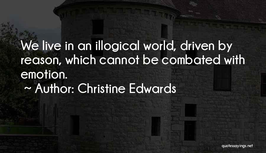 Illogical Quotes By Christine Edwards