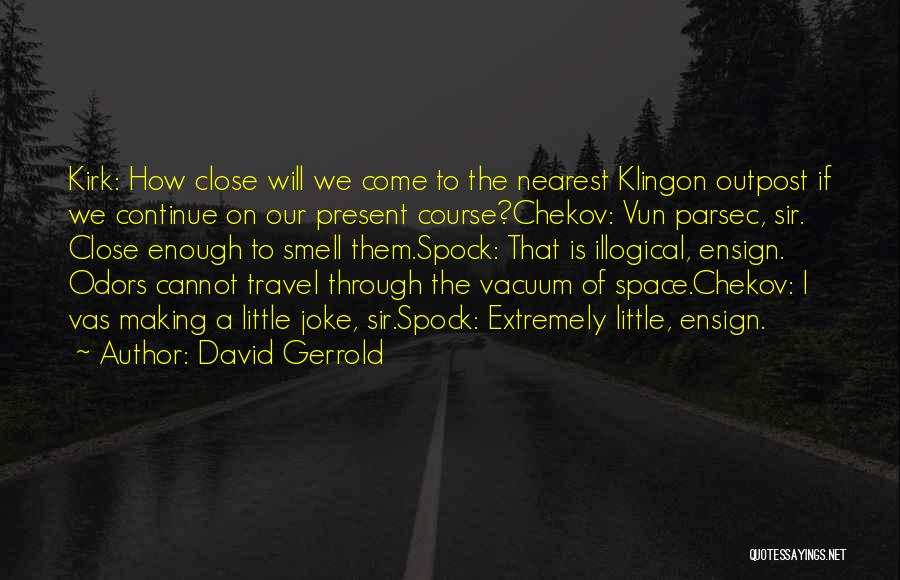 Illogical Quotes By David Gerrold