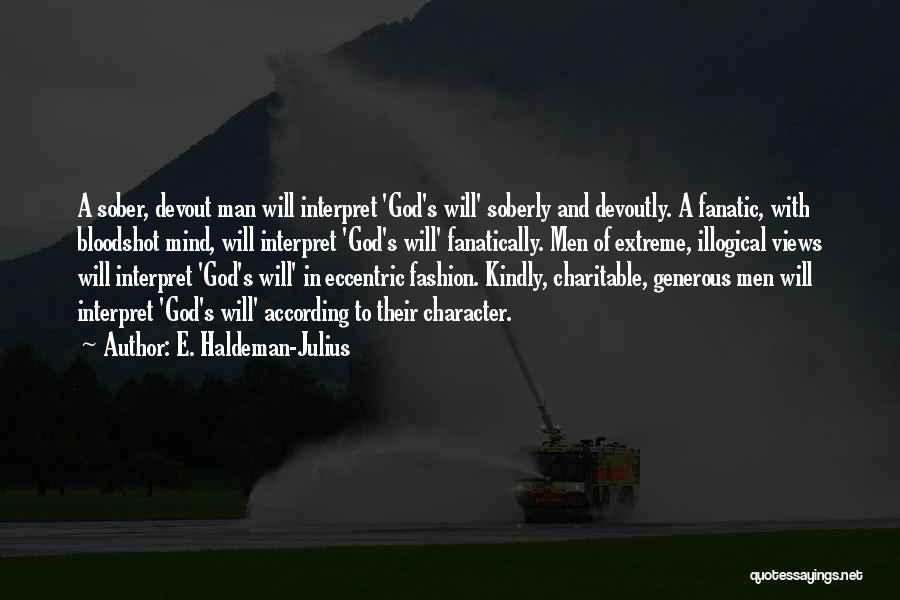 Illogical Quotes By E. Haldeman-Julius