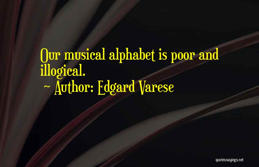 Illogical Quotes By Edgard Varese