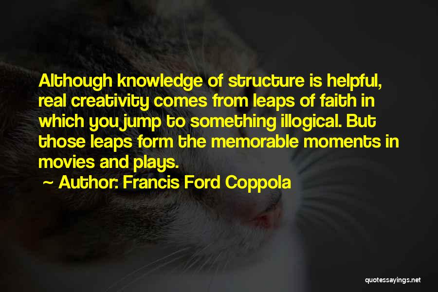 Illogical Quotes By Francis Ford Coppola