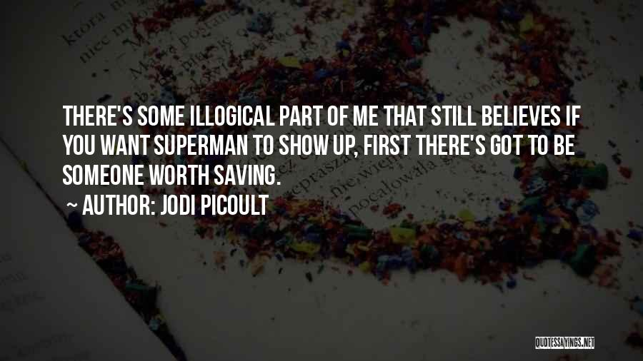 Illogical Quotes By Jodi Picoult