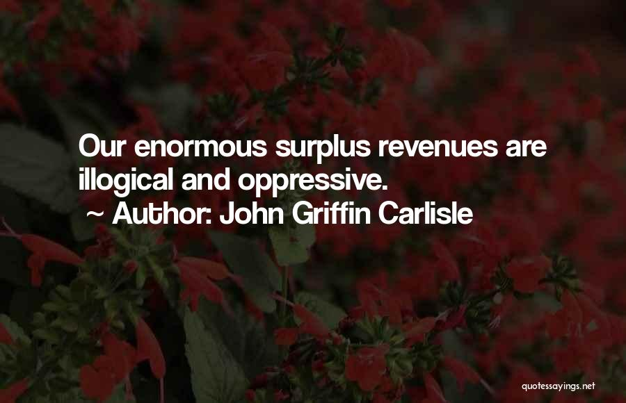 Illogical Quotes By John Griffin Carlisle