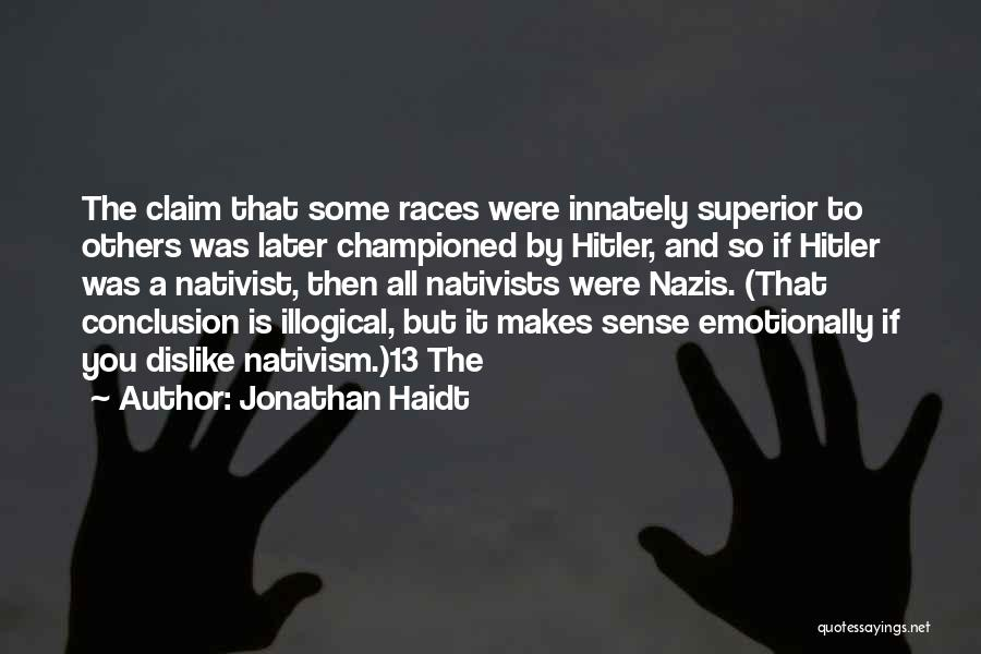 Illogical Quotes By Jonathan Haidt