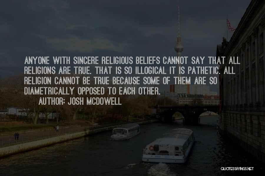 Illogical Quotes By Josh McDowell