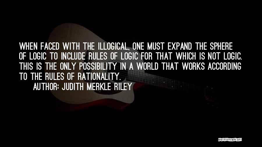 Illogical Quotes By Judith Merkle Riley