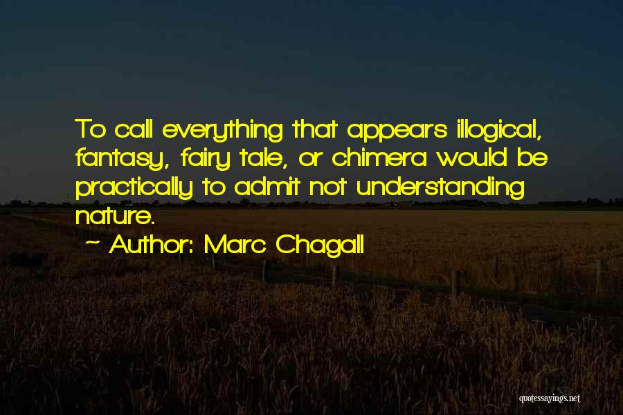 Illogical Quotes By Marc Chagall