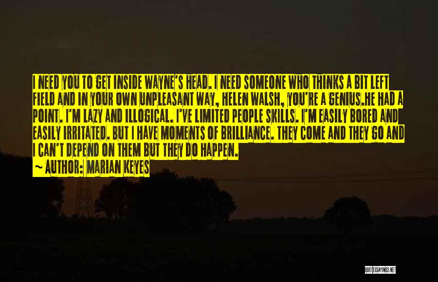 Illogical Quotes By Marian Keyes