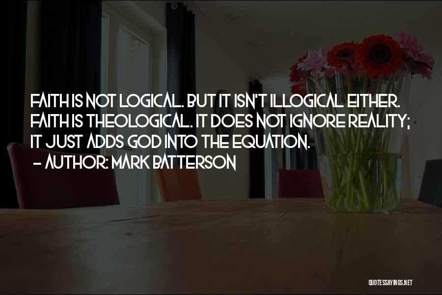 Illogical Quotes By Mark Batterson