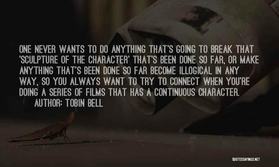 Illogical Quotes By Tobin Bell