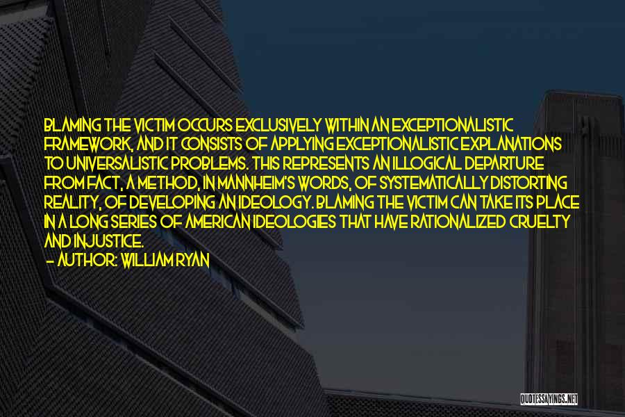 Illogical Quotes By William Ryan