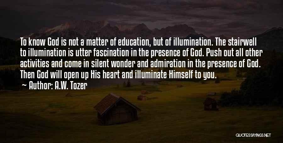 Illuminate Quotes By A.W. Tozer