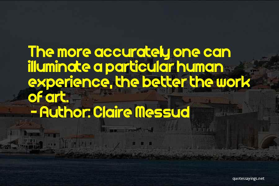 Illuminate Quotes By Claire Messud