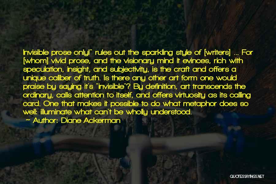 Illuminate Quotes By Diane Ackerman