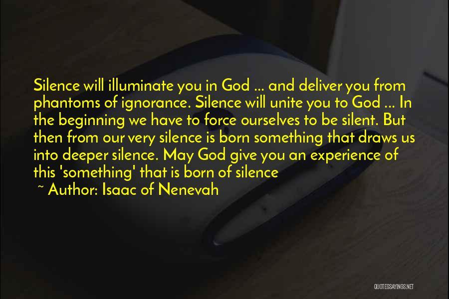 Illuminate Quotes By Isaac Of Nenevah