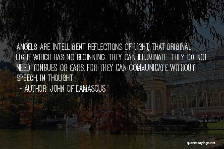 Illuminate Quotes By John Of Damascus