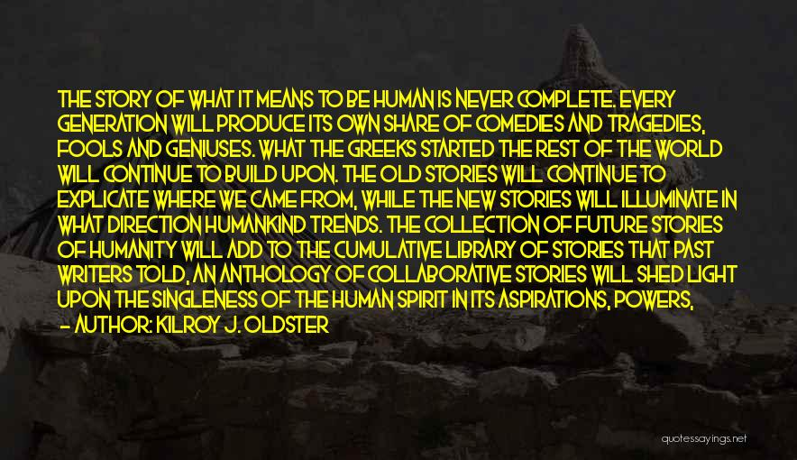 Illuminate Quotes By Kilroy J. Oldster