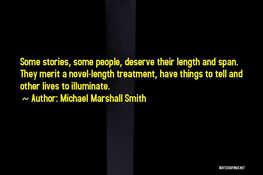 Illuminate Quotes By Michael Marshall Smith