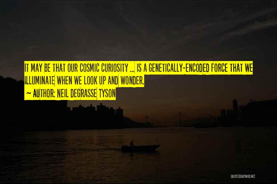 Illuminate Quotes By Neil DeGrasse Tyson